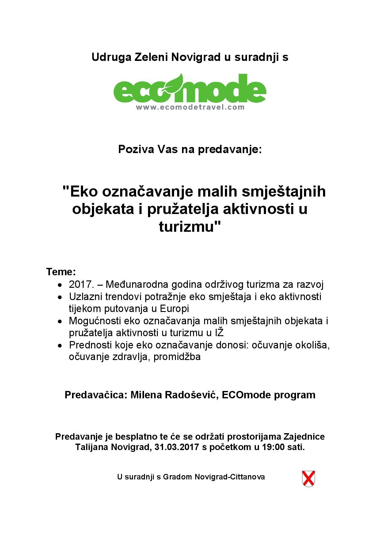 http://www.novigrad.hr/predavanje_eko_oznachavanje_malih_smjeshtajnih_objekata_i_pruzhatelja_aktiv