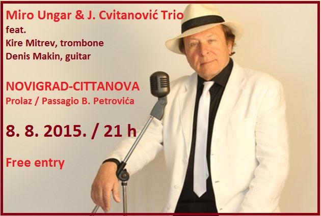 http://www.novigrad.hr/koncert_miro_ungar_trio_josipa_cvitanovia_the_great_american_songbook
